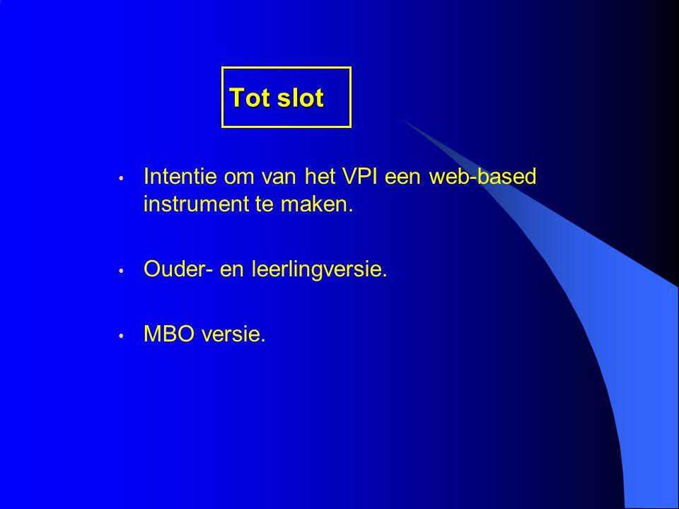 Tot slot Intentie om van het VPI een web-based instrument te maken.
