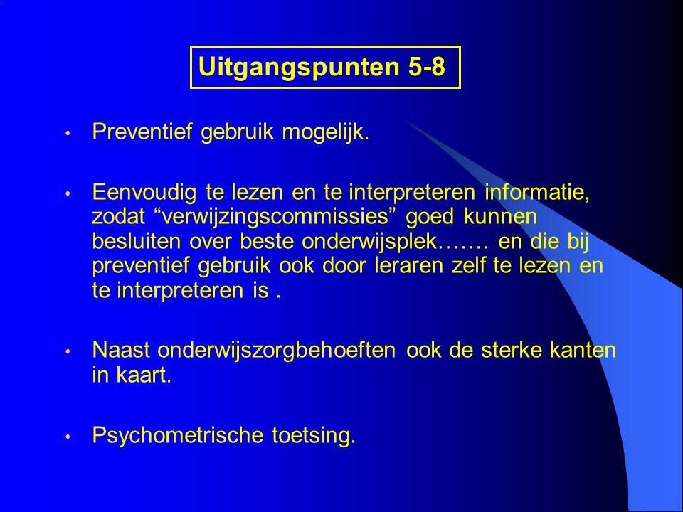 Uitgangspunten 5-8 Preventief gebruik mogelijk.