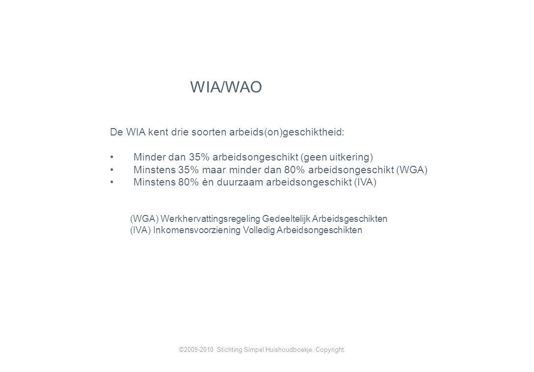 WIA/WAO De WIA kent drie soorten arbeids(on)geschiktheid: