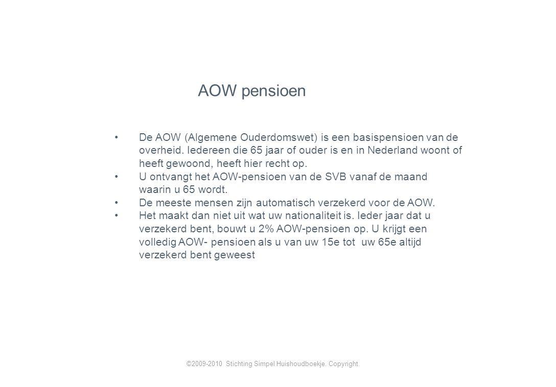 AOW pensioen De AOW (Algemene Ouderdomswet) is een basispensioen van de.