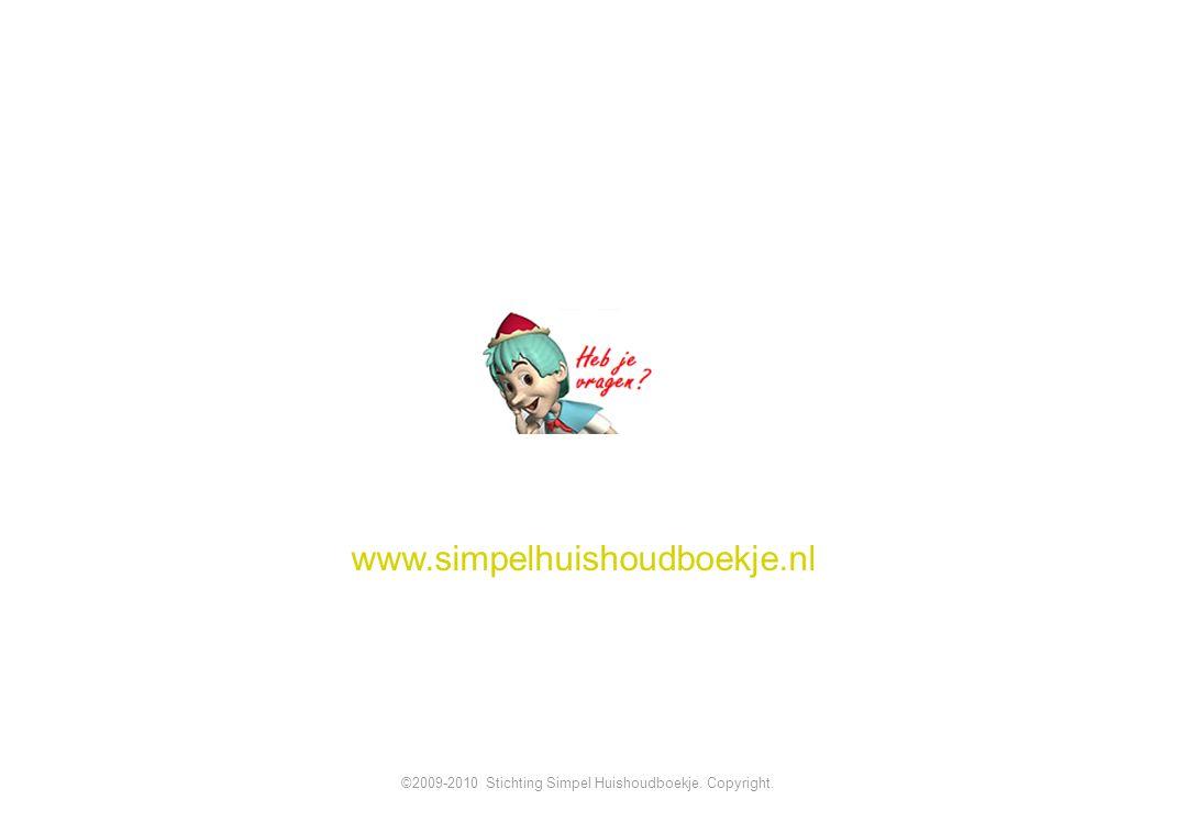 www.simpelhuishoudboekje.nl ©2009-2010 Stichting Simpel Huishoudboekje. Copyright.
