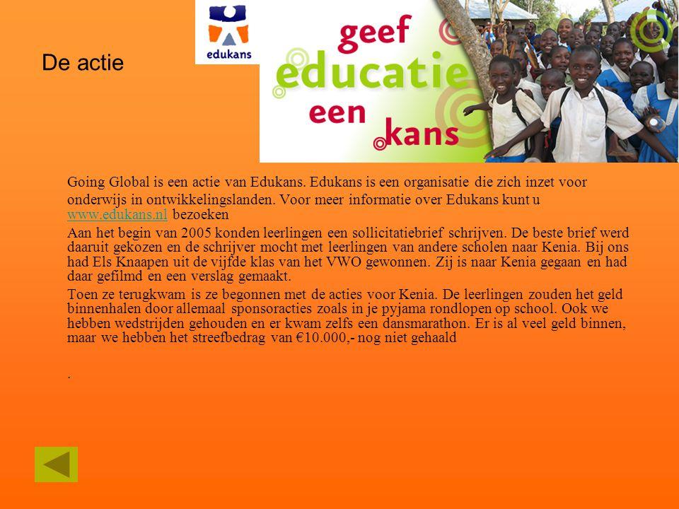 De actie Going Global is een actie van Edukans. Edukans is een organisatie die zich inzet voor.