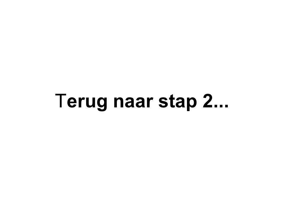 Terug naar stap 2...