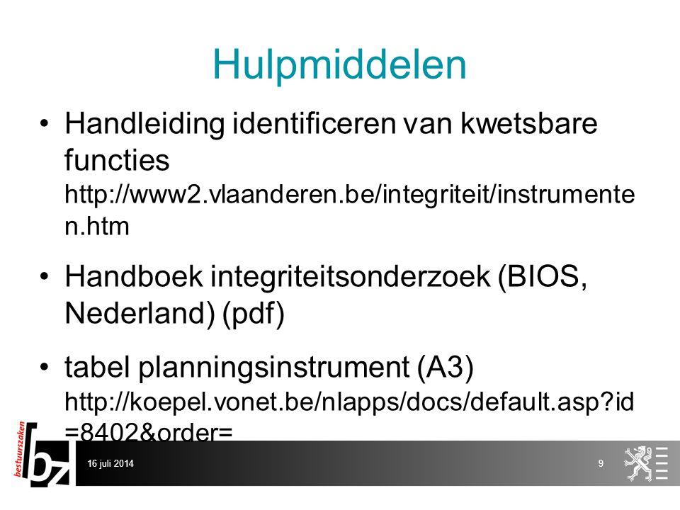 Hulpmiddelen Handleiding identificeren van kwetsbare functies http://www2.vlaanderen.be/integriteit/instrumenten.htm.