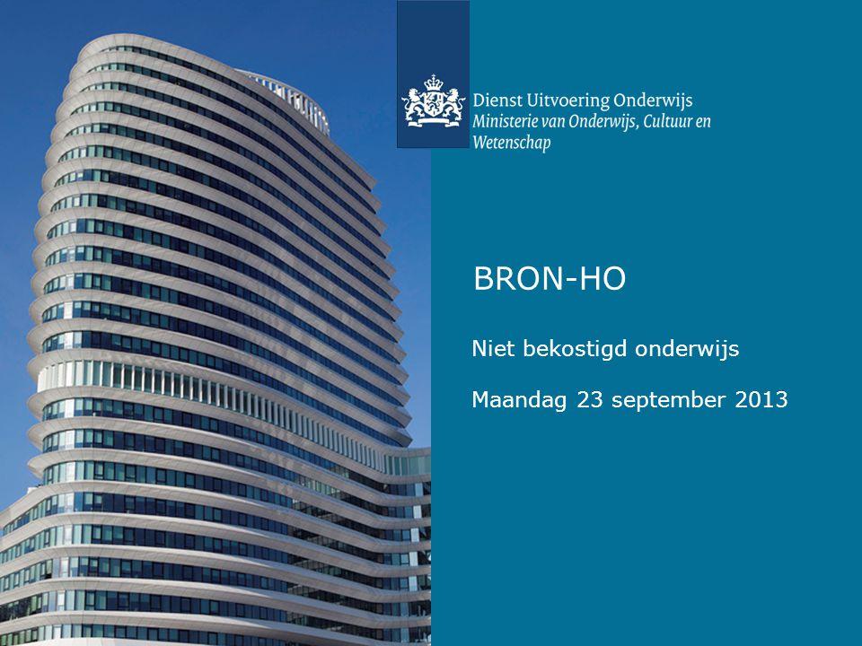 BRON-HO Niet bekostigd onderwijs Maandag 23 september 2013 1