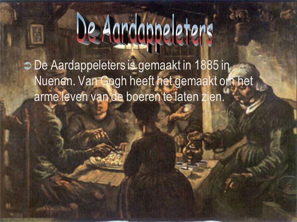 De Aardappeleters De Aardappeleters is gemaakt in 1885 in Nuenen.