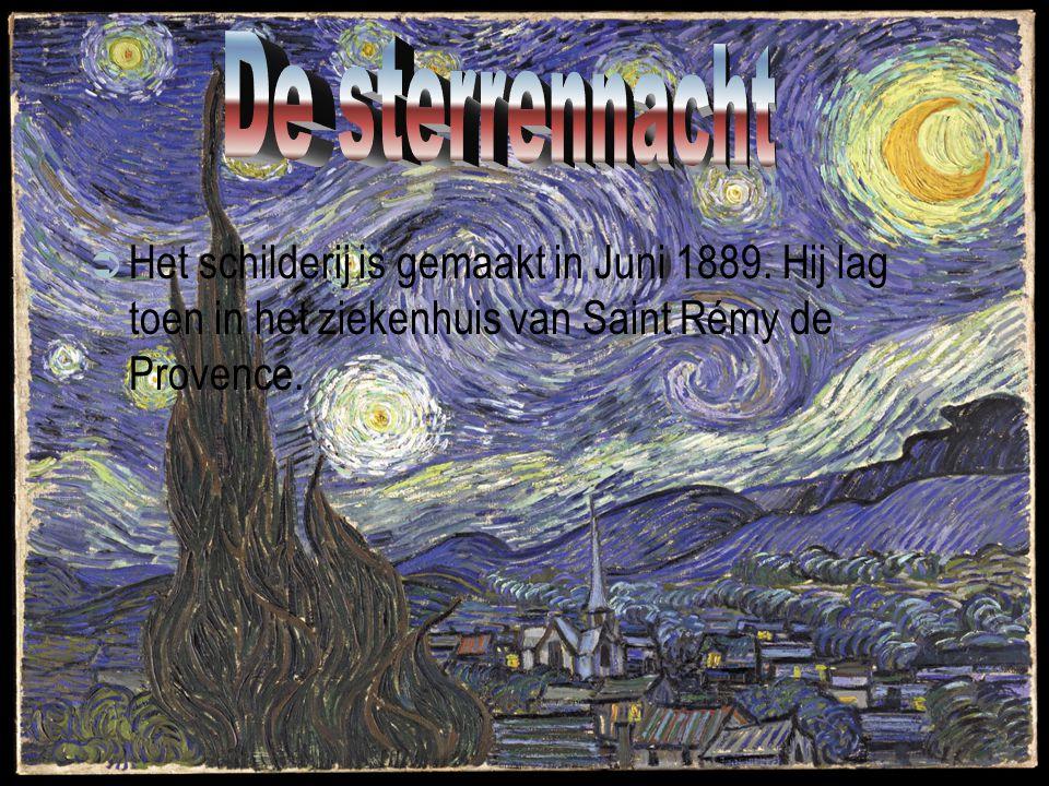 De sterrennacht Het schilderij is gemaakt in Juni 1889.