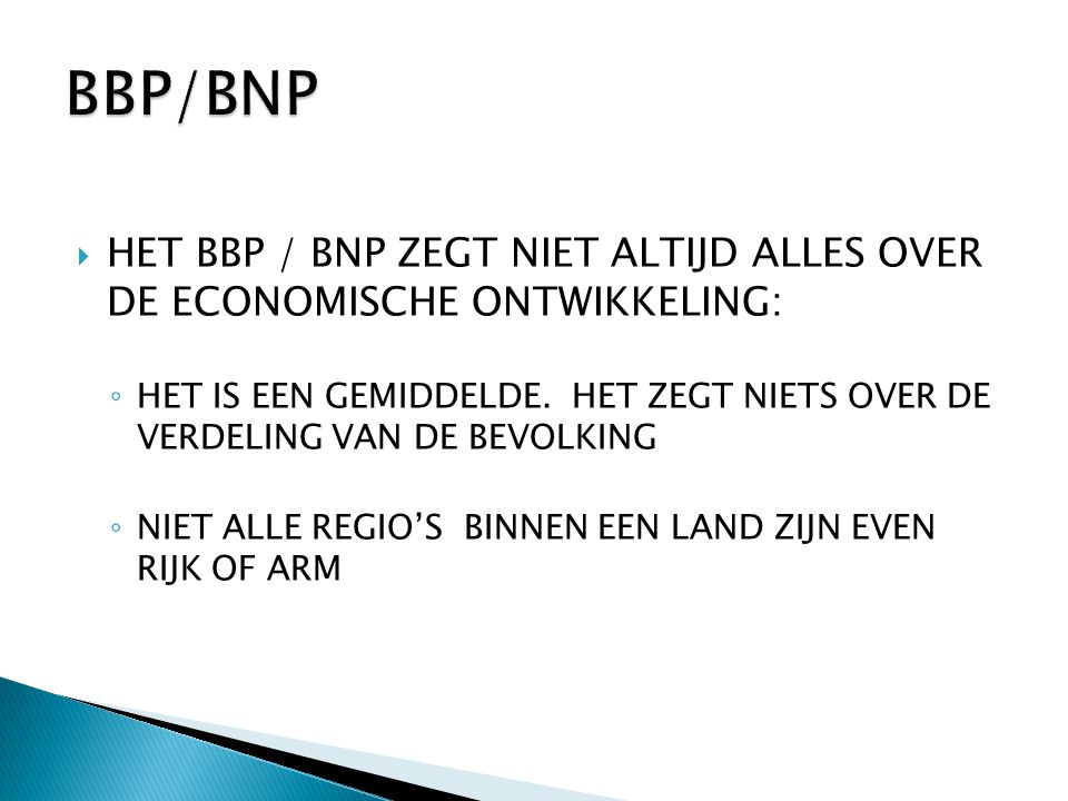 BBP/BNP HET BBP / BNP ZEGT NIET ALTIJD ALLES OVER DE ECONOMISCHE ONTWIKKELING:
