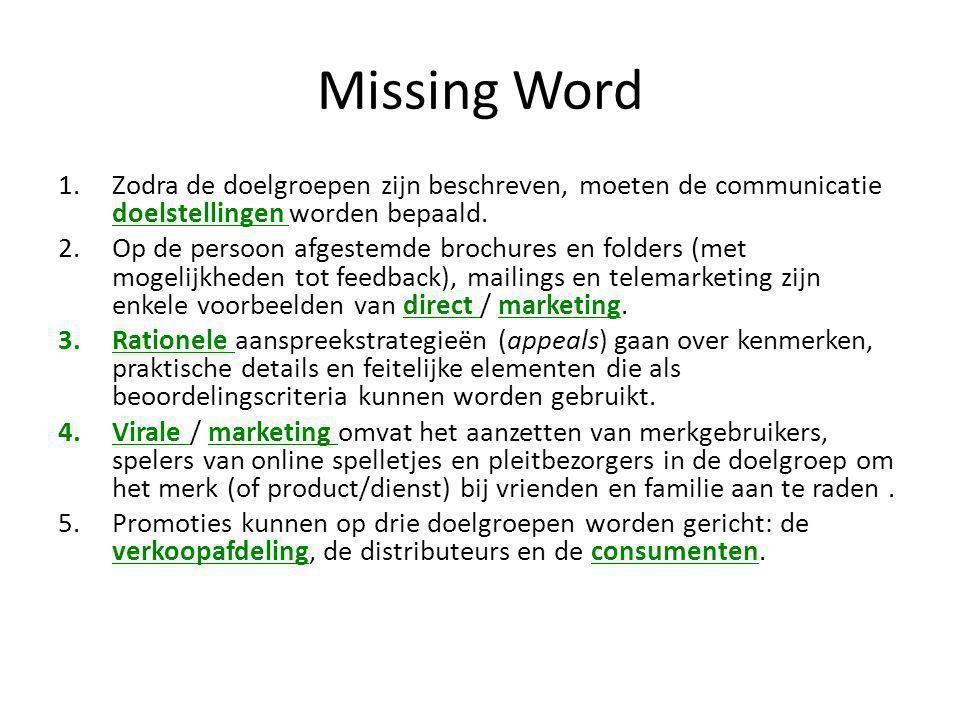 Missing Word Zodra de doelgroepen zijn beschreven, moeten de communicatie doelstellingen worden bepaald.