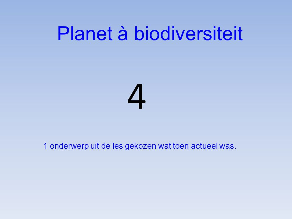 4 Planet à biodiversiteit