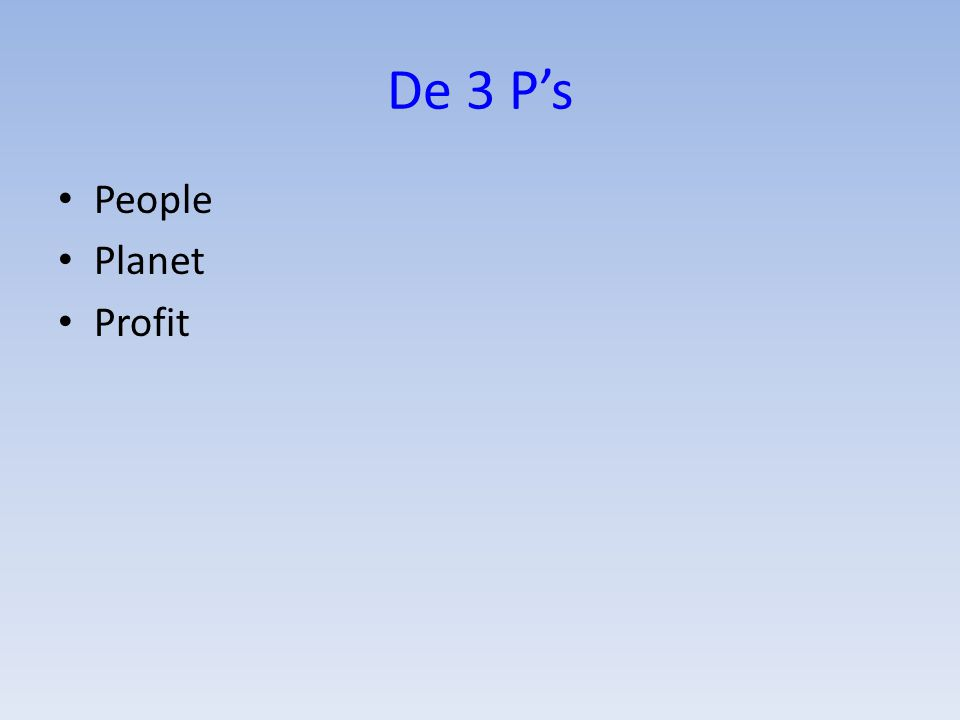 De 3 P's People Planet Profit