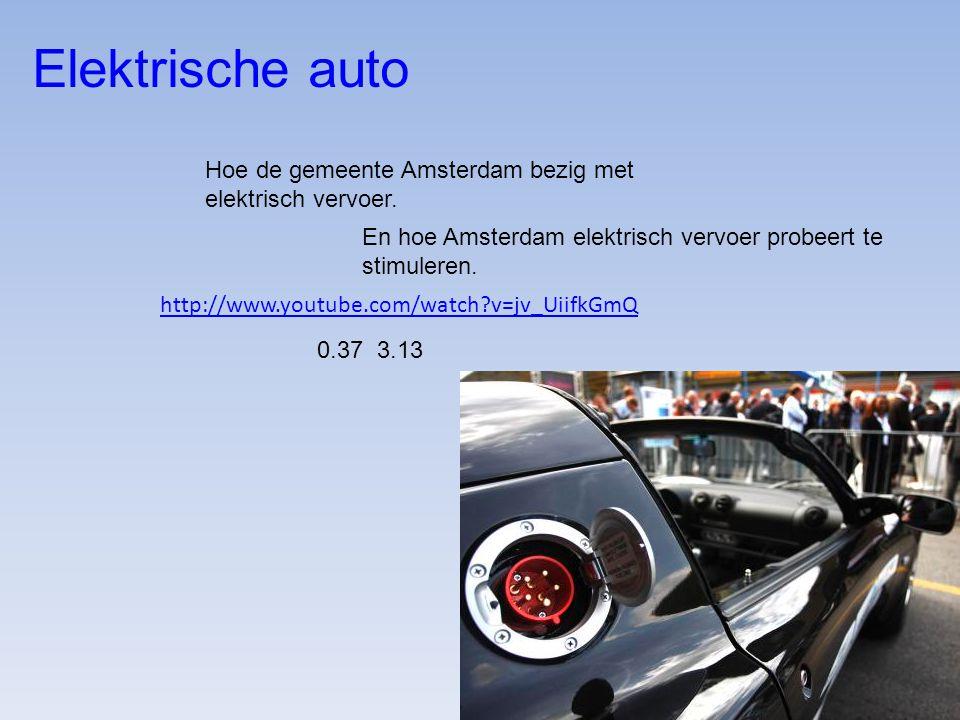 Elektrische auto Hoe de gemeente Amsterdam bezig met elektrisch vervoer. En hoe Amsterdam elektrisch vervoer probeert te stimuleren.