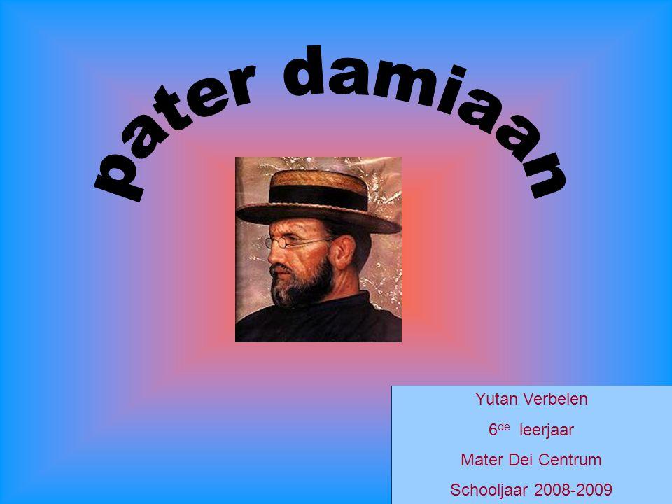 pater damiaan Yutan Verbelen 6de leerjaar Mater Dei Centrum