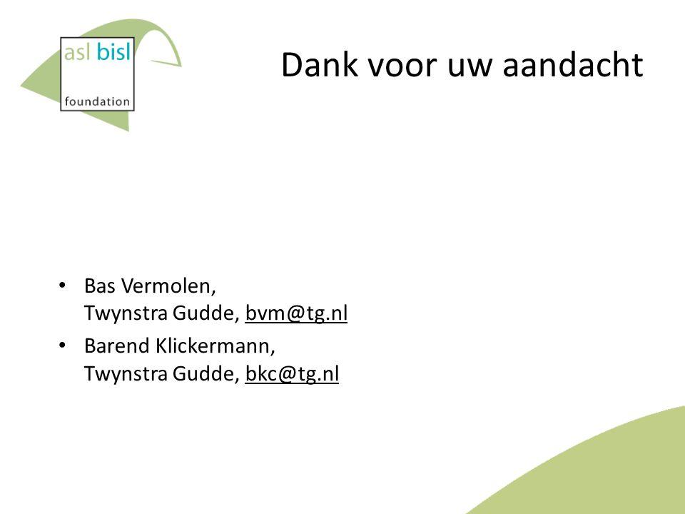 Dank voor uw aandacht Bas Vermolen, Twynstra Gudde, bvm@tg.nl