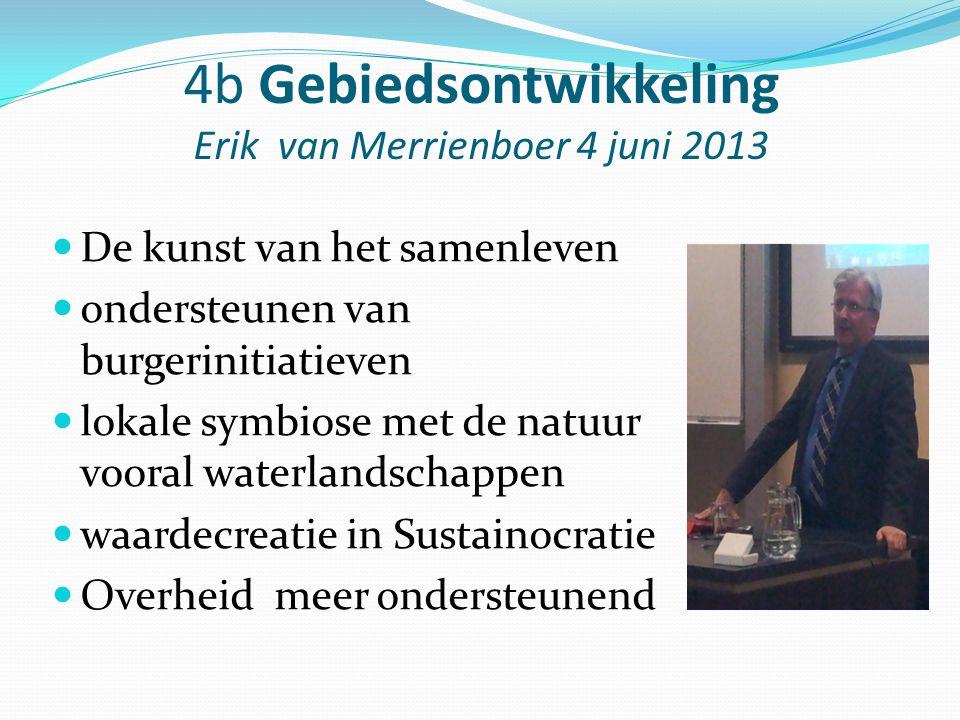 4b Gebiedsontwikkeling Erik van Merrienboer 4 juni 2013