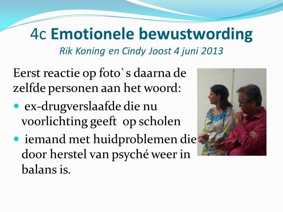 4c Emotionele bewustwording Rik Koning en Cindy Joost 4 juni 2013