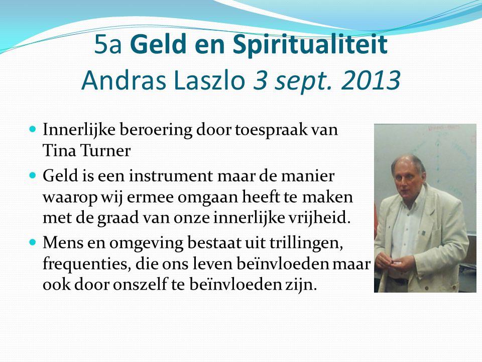 5a Geld en Spiritualiteit Andras Laszlo 3 sept. 2013