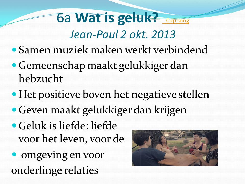 6a Wat is geluk Cup song Jean-Paul 2 okt. 2013