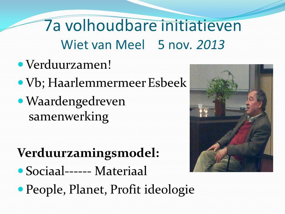 7a volhoudbare initiatieven Wiet van Meel 5 nov. 2013