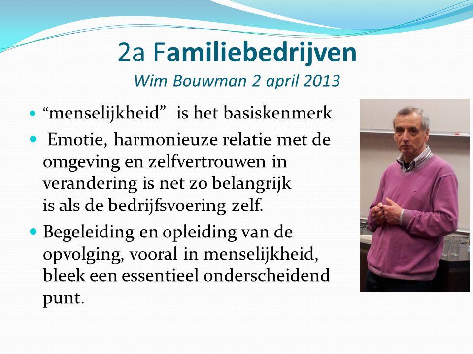 2a Familiebedrijven Wim Bouwman 2 april 2013