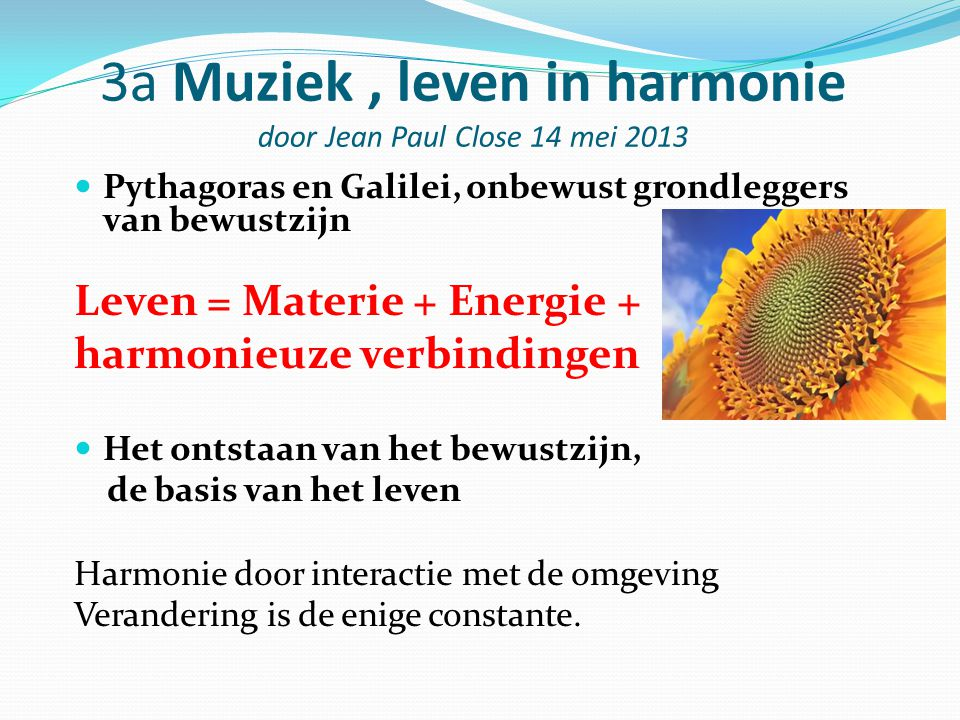 3a Muziek , leven in harmonie door Jean Paul Close 14 mei 2013
