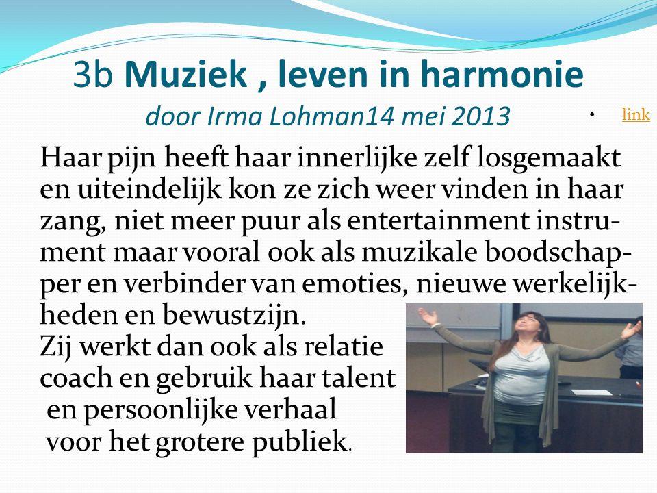 3b Muziek , leven in harmonie door Irma Lohman14 mei 2013