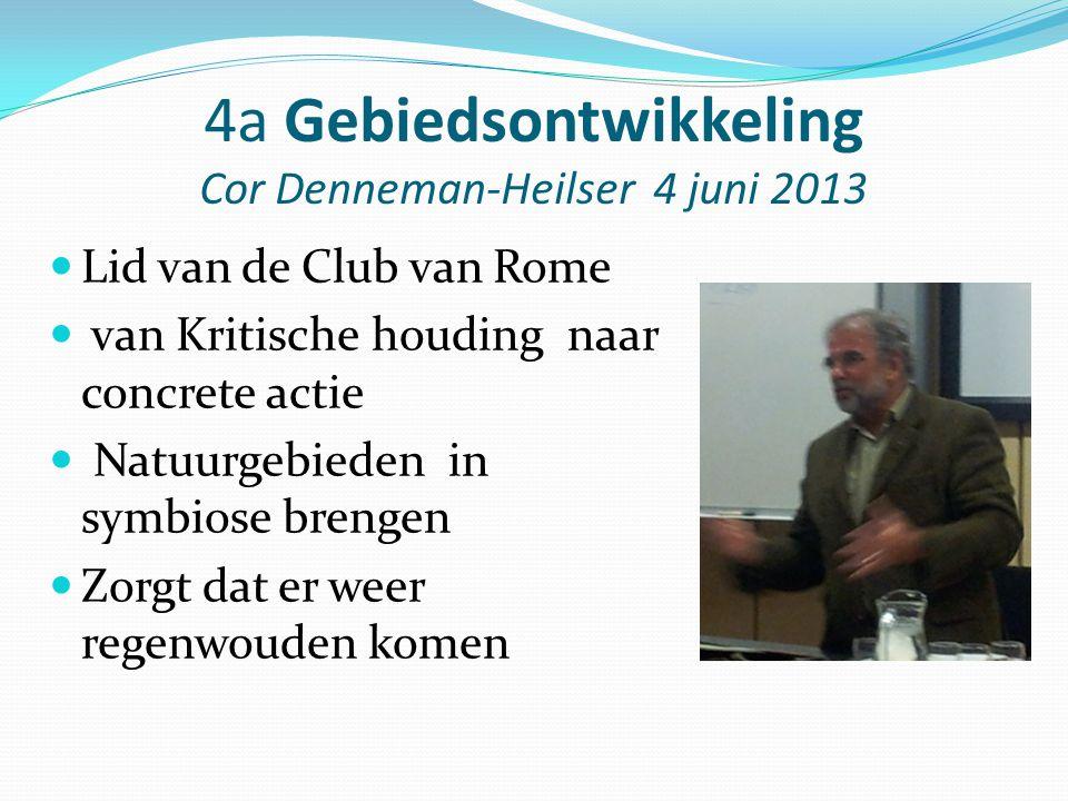 4a Gebiedsontwikkeling Cor Denneman-Heilser 4 juni 2013