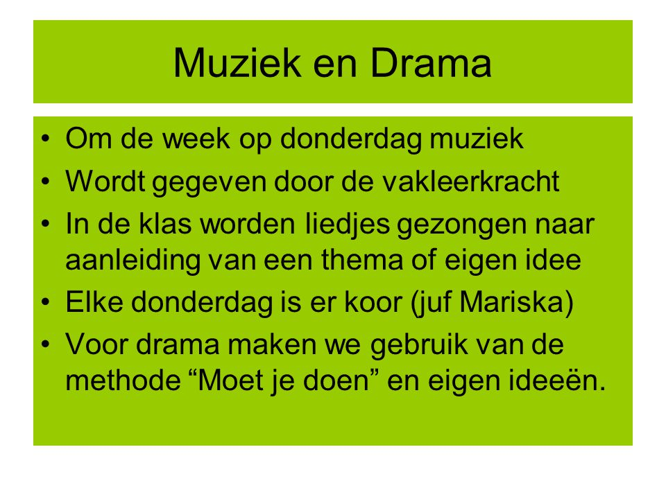 Muziek en Drama Om de week op donderdag muziek