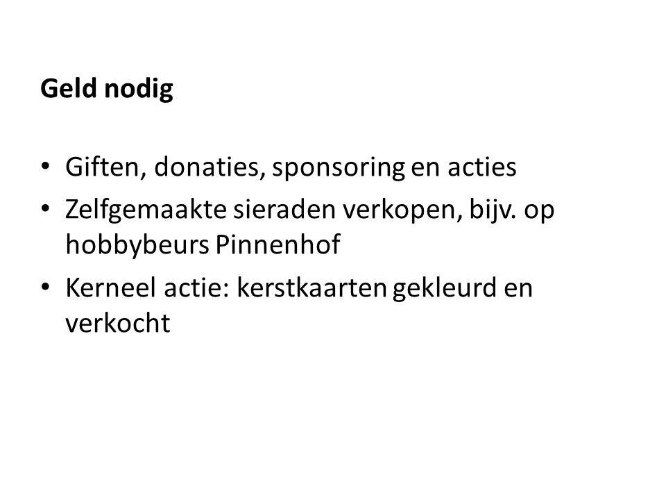 Geld nodig Giften, donaties, sponsoring en acties. Zelfgemaakte sieraden verkopen, bijv. op hobbybeurs Pinnenhof.