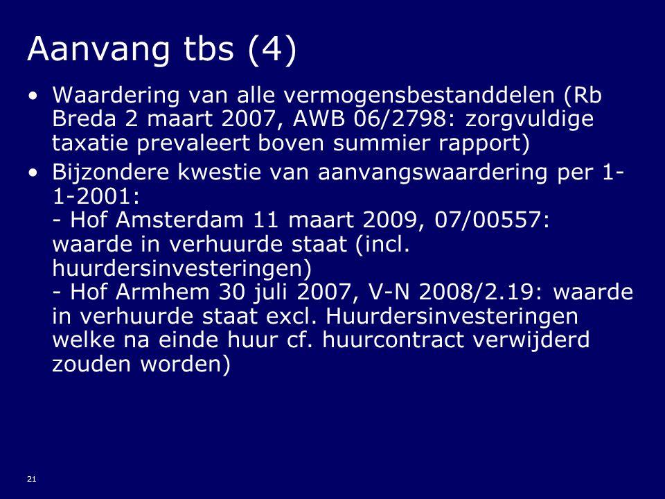 Aanvang tbs (4) Waardering van alle vermogensbestanddelen (Rb Breda 2 maart 2007, AWB 06/2798: zorgvuldige taxatie prevaleert boven summier rapport)