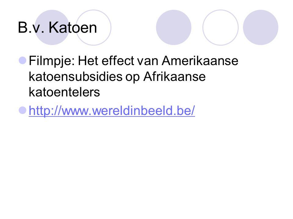 B.v. Katoen Filmpje: Het effect van Amerikaanse katoensubsidies op Afrikaanse katoentelers.