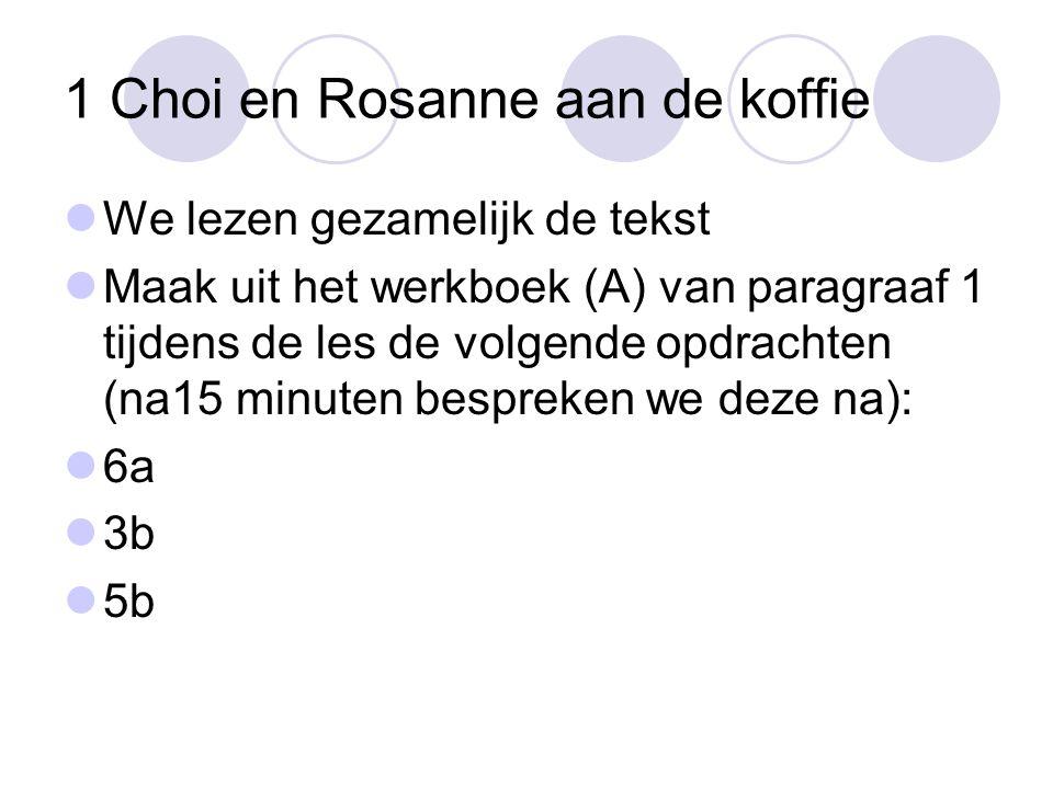 1 Choi en Rosanne aan de koffie