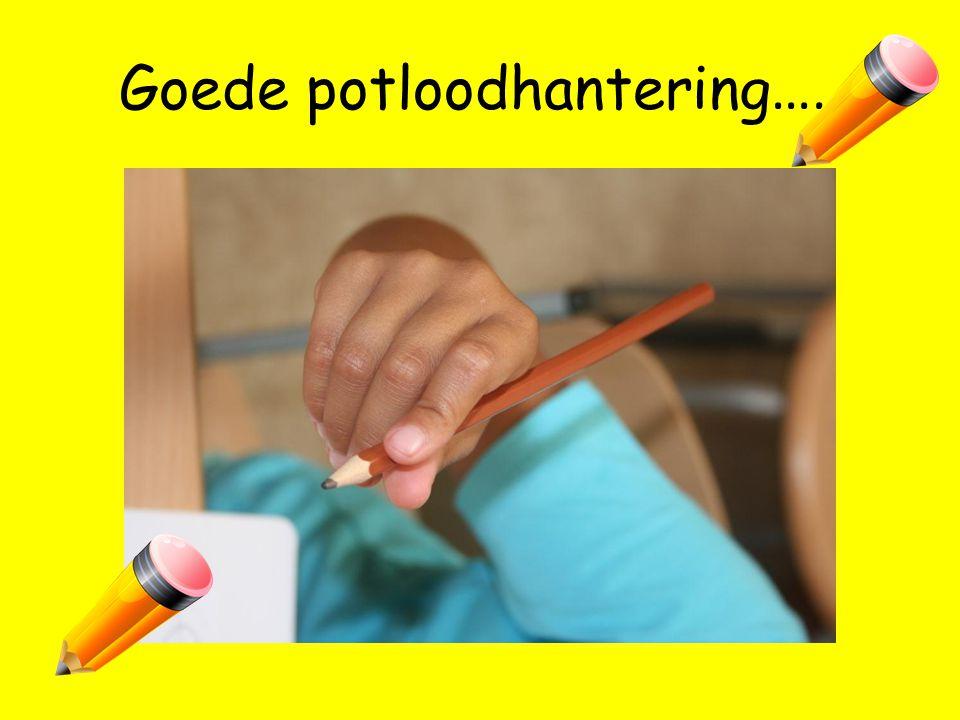 Goede potloodhantering…..