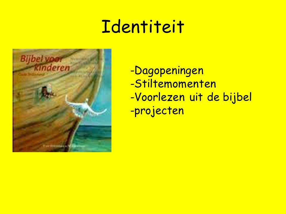 Identiteit -Dagopeningen -Stiltemomenten -Voorlezen uit de bijbel