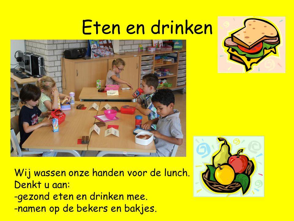 Eten en drinken Wij wassen onze handen voor de lunch. Denkt u aan: