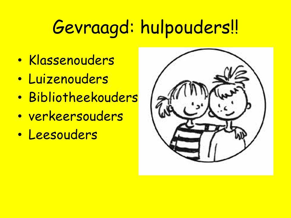 Gevraagd: hulpouders!! Klassenouders Luizenouders Bibliotheekouders