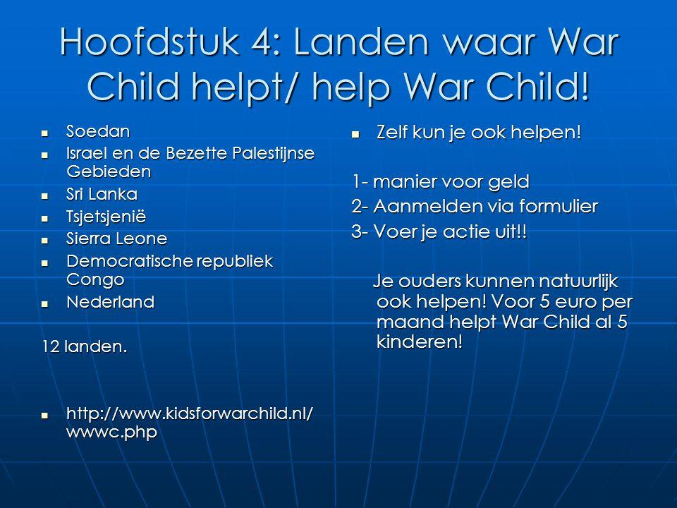 Hoofdstuk 4: Landen waar War Child helpt/ help War Child!