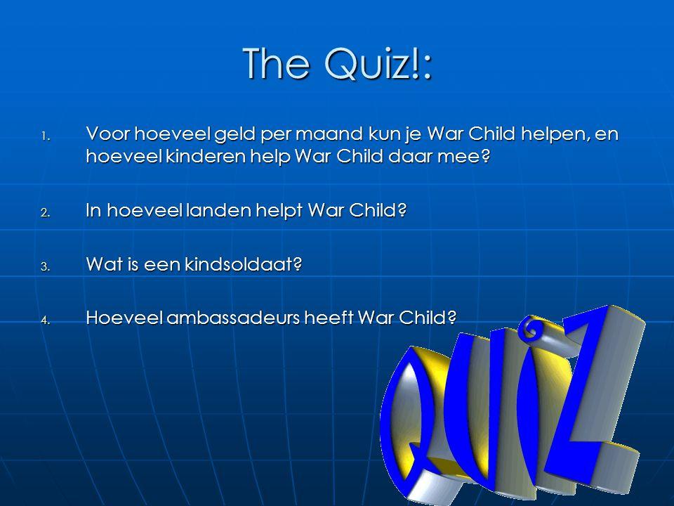 The Quiz!: Voor hoeveel geld per maand kun je War Child helpen, en hoeveel kinderen help War Child daar mee