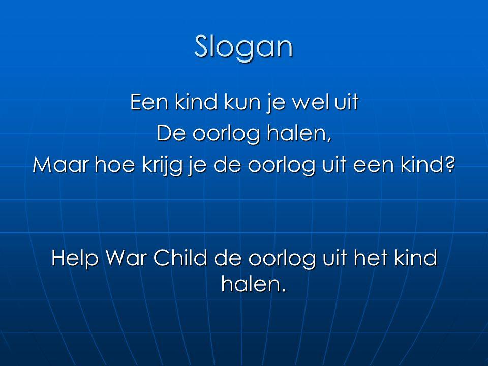 Slogan Een kind kun je wel uit De oorlog halen,