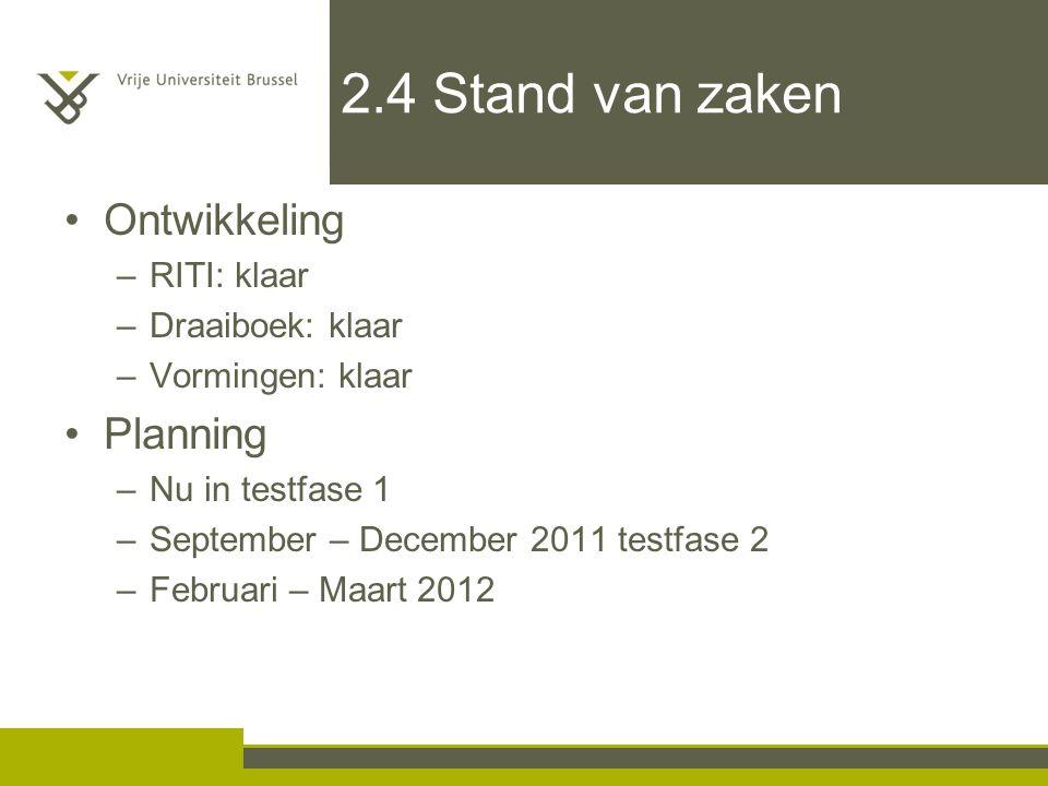 2.4 Stand van zaken Ontwikkeling Planning RITI: klaar Draaiboek: klaar