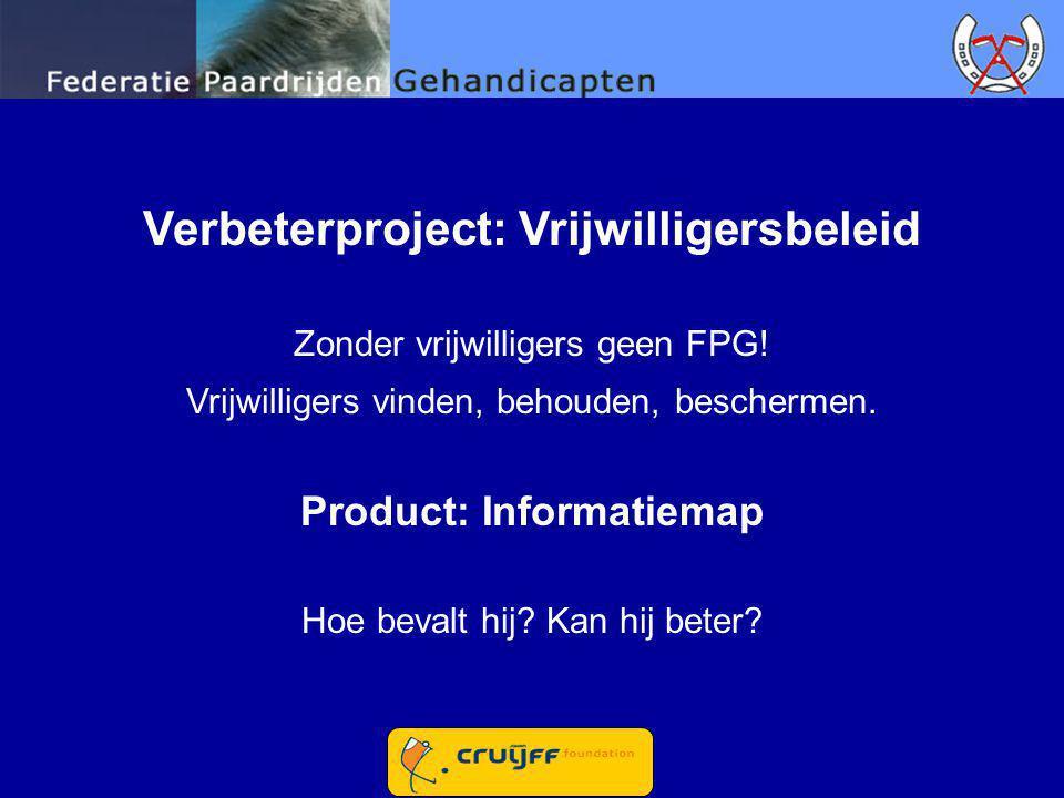 Verbeterproject: Vrijwilligersbeleid Product: Informatiemap