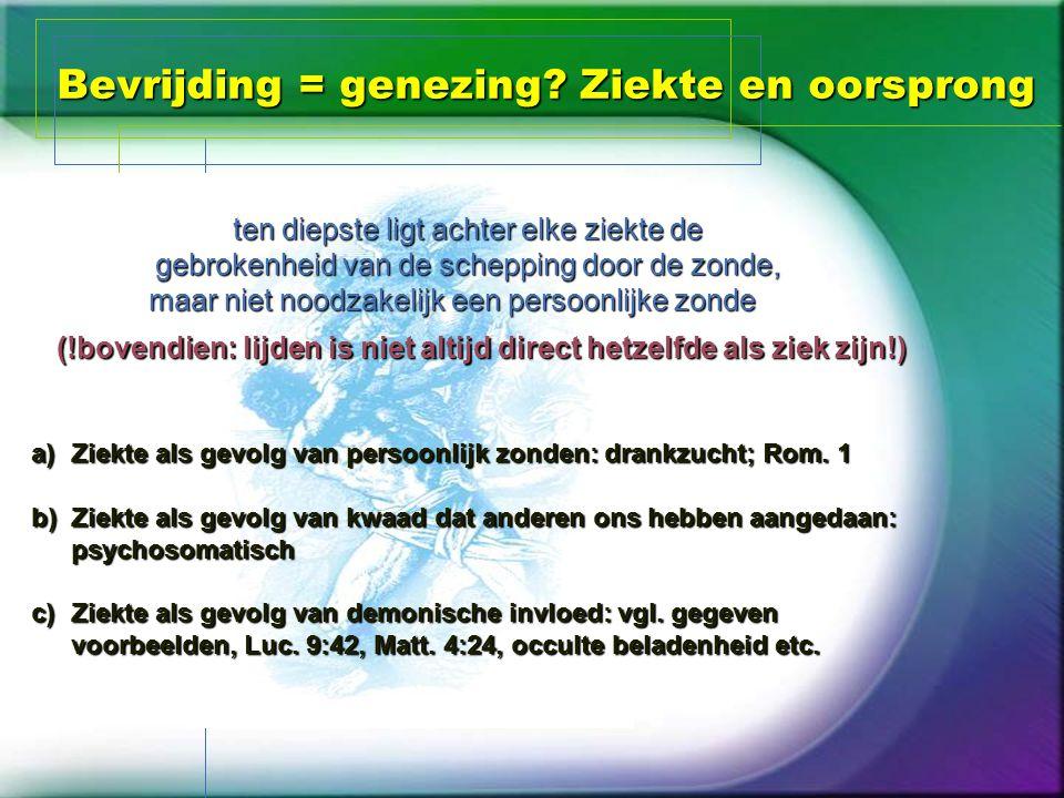 Bevrijding = genezing Ziekte en oorsprong