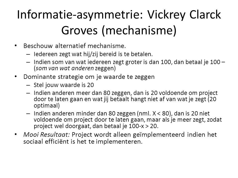 Informatie-asymmetrie: Vickrey Clarck Groves (mechanisme)