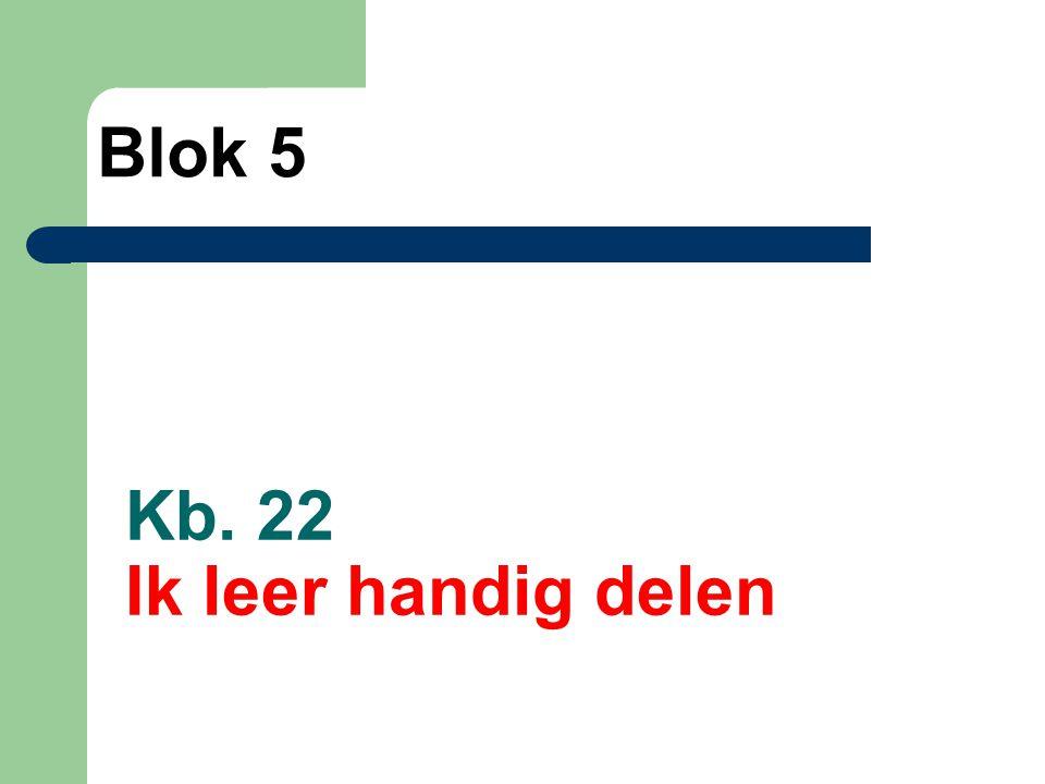 Blok 5 Kb. 22 Ik leer handig delen