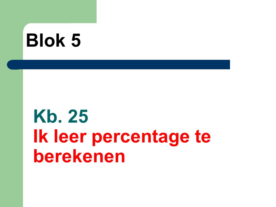 Kb. 25 Ik leer percentage te berekenen