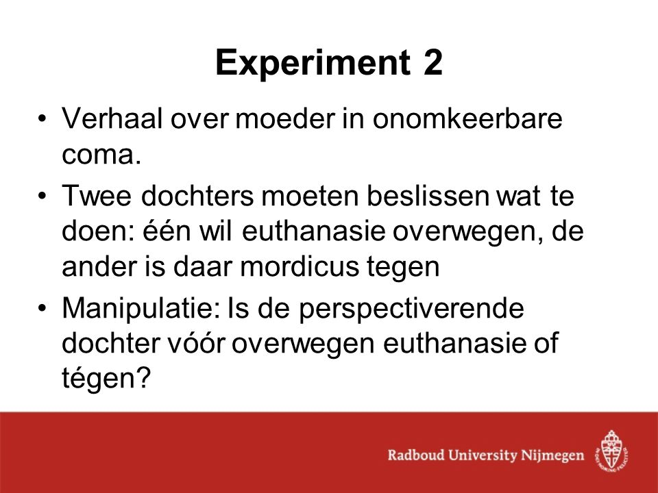 Experiment 2 Verhaal over moeder in onomkeerbare coma.