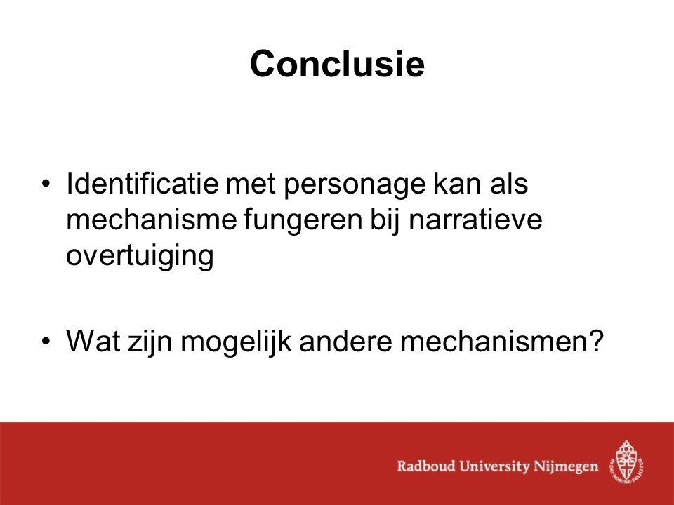 Conclusie Identificatie met personage kan als mechanisme fungeren bij narratieve overtuiging.