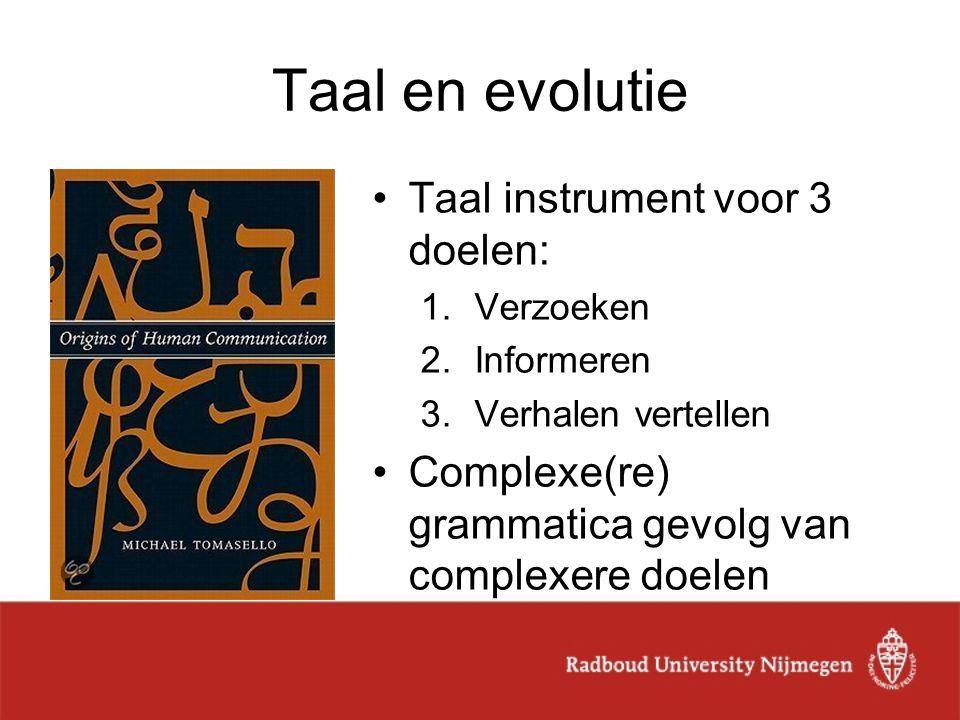 Taal en evolutie Taal instrument voor 3 doelen: