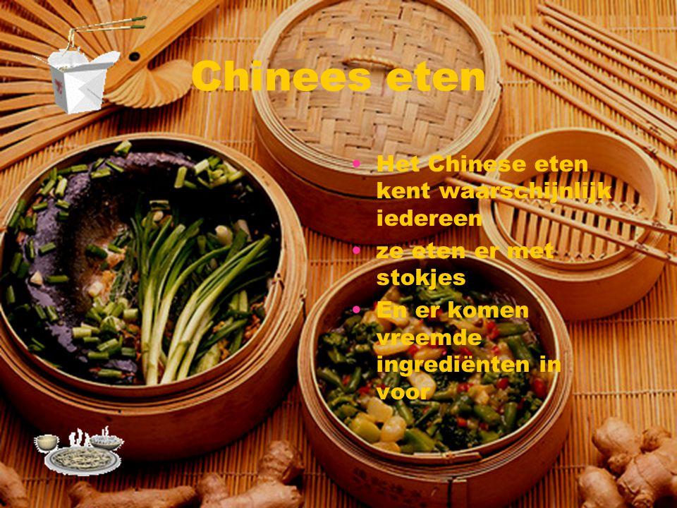 Chinees eten Het Chinese eten kent waarschijnlijk iedereen