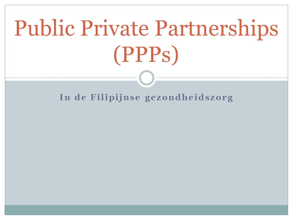 Public Private Partnerships (PPPs)
